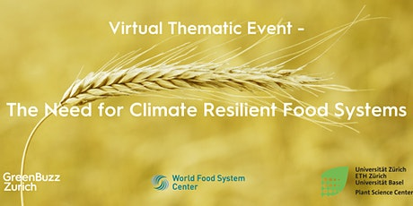 GreenBuzz x ETH World Food Systems Center x RESPONSE: Virtual Thematic Event - The Need for Climate Resilient Food Systems tickets