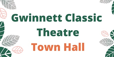 Gwinnett Classic Theatre Town Hall tickets