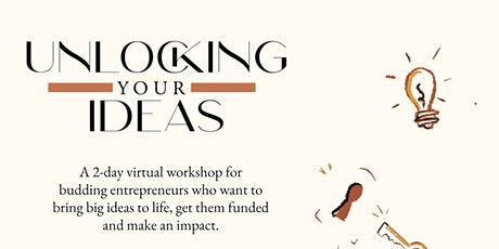 Unlocking Your Ideas -  bring big ideas to life and  get them funded! tickets