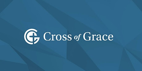 Cross of Grace Sunday service @ 9:30am tickets