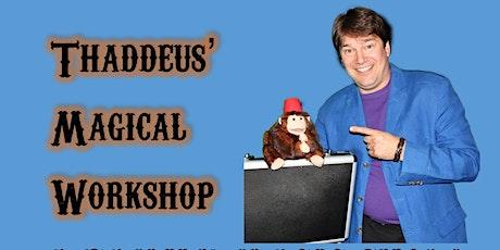 Thaddeus' Magical Workshop tickets