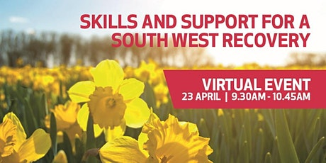 Skills and Support for a South West Recovery Virtual Event tickets