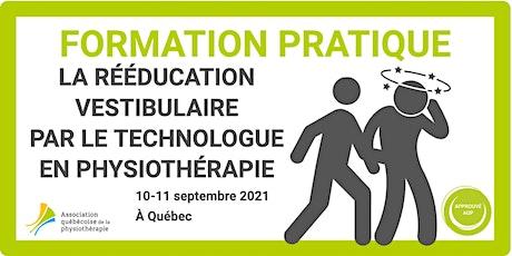 La rééducation vestibulaire par le technologue en physiothérapie (Québec) billets