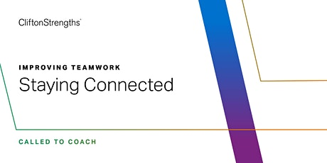 Called to Coach: Improving Teamwork: Staying Connected Tickets