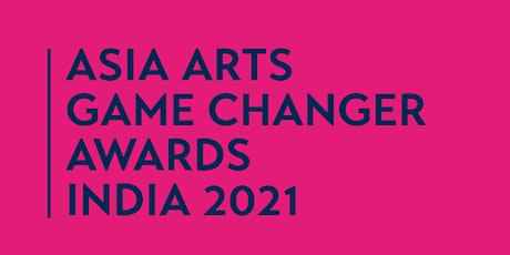 Asia Arts Game Changer Awards India 2021 tickets