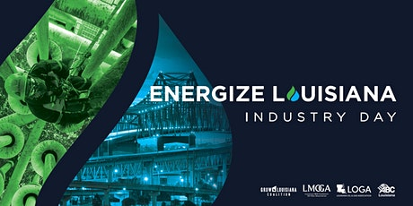 Energize Louisiana: Oil & Natural Gas Industry Day 2021 tickets