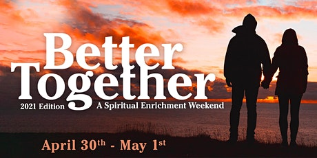 Better Together  - A Virtual Spiritual Enrichment Weekend tickets