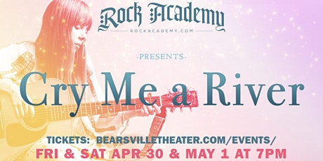 Rock Academy Presents 'Cry Me A River'  LIVESTREAM tickets