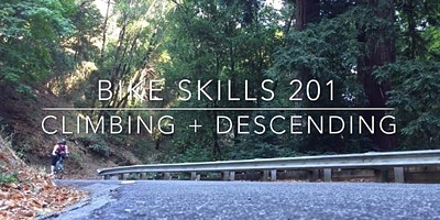 Bike Skills 201 – Climbing + Descending Skills