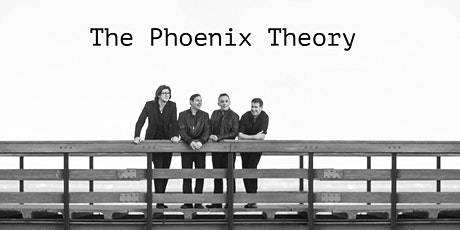 Phoenix Theory ~ Table for 6 tickets