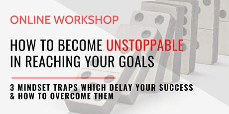 How to become unstoppable in reaching your goals tickets