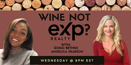Wine Not eXp? with Gogo Bethke and Angelica Pearson tickets