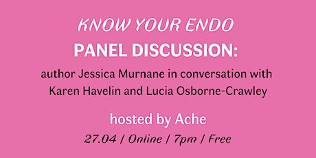 KNOW YOUR ENDO by Jessica Murnane / In Conversation with Ache tickets