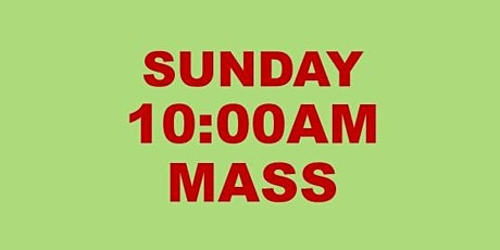 SUNDAY 10AM HOLY MASS tickets