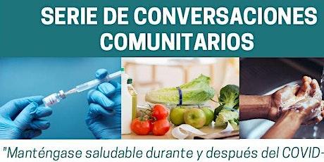 Serie Conversaciones Comunitarias. Mántengase saludable durante y después tickets