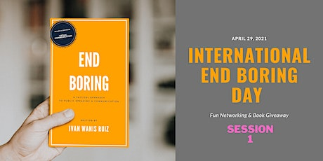 International End Boring Day: Fun Networking & Book Giveaway! SESSION 1 tickets
