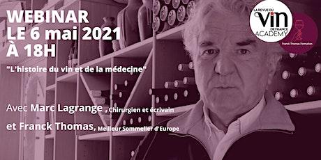 WEBINAR - L'histoire du vin et de la médecine  avec Dr. Marc LAGRANGE billets