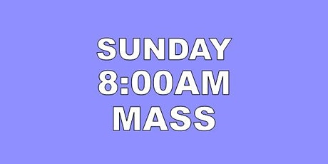SUNDAY 8AM HOLY MASS tickets