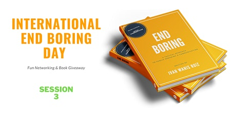 International End Boring Day: Fun Networking & Book Giveaway! SESSION 3 tickets