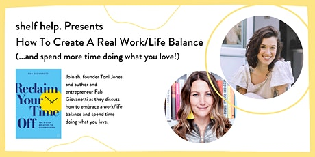 shelf help. Presents: How To Find A Real Work/Life Balance tickets