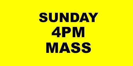 SUNDAY 4PM HOLY MASS tickets
