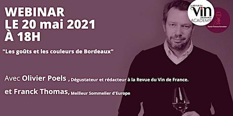 WEBINAR - Les goûts et les couleurs de Bordeaux avec Olivier Poels billets