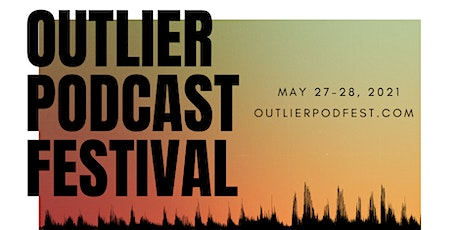 Outlier Podcast Festival tickets