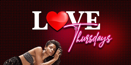 LOVE THURSDAYS!!!! FREE WITH RSVP!! tickets