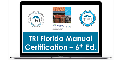 June 10, 2021 - TRI  6th Edition FL High Wind Manual Cert  Webinar tickets
