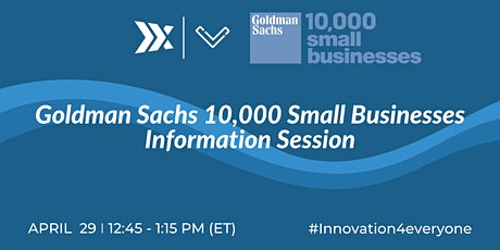 Goldman Sachs 10,000 Small Businesses Information Session tickets