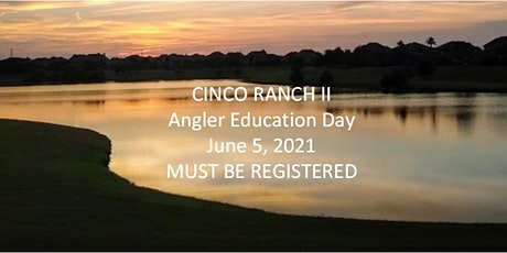 Angler Education Day - Cinco Ranch II tickets