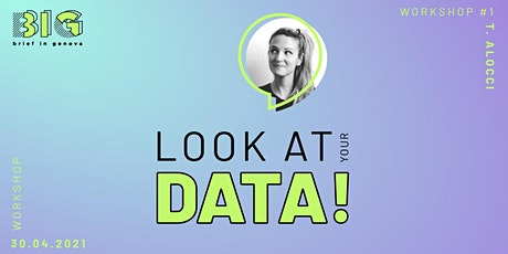 Look at your DATA! biglietti