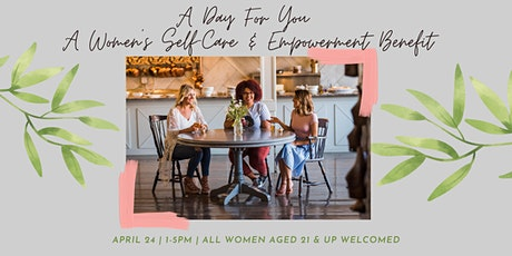 A Day For You - A Women's Self-Care & Empowerment Benefit tickets