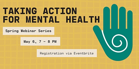 Spring Series: Taking Action for Mental Health tickets