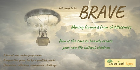 BRAVE. Moving forward from childlessness tickets