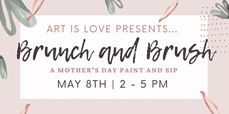 Art is Love presents: A Mother's Day Brunch and Brush tickets