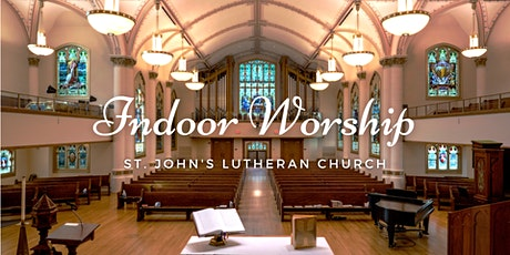 In-person, Indoor Worship at St. John's Lutheran Church tickets