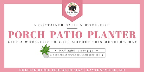 Porch Patio Planter: A Container Garden Workshop tickets