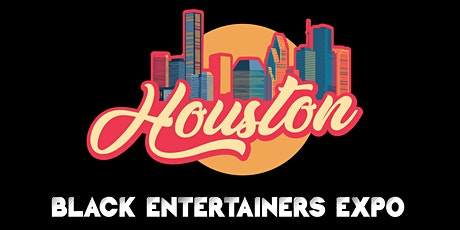 Houston Black Entertainers Expo tickets