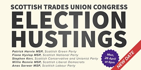 Scottish Trade Union Congress Scottish Parliament Election Hustings tickets