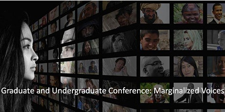 Graduate and Undergraduate Conference: Marginalized Voices tickets