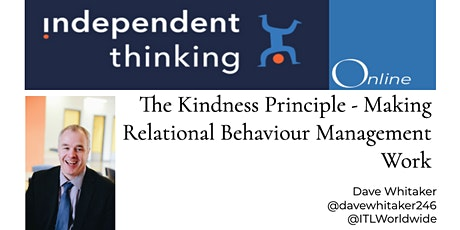 The Kindness Principle - Making Relational Behaviour Management Work tickets