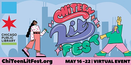 2021 ChiTeen Lit Fest VIRTUAL: May 16 - 22 tickets