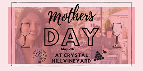 Mother's Day at Crystal Hill Vineyard tickets
