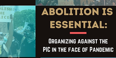 Abolition is Essential: Organizing Against the PIC in the Face of Covid-19 tickets