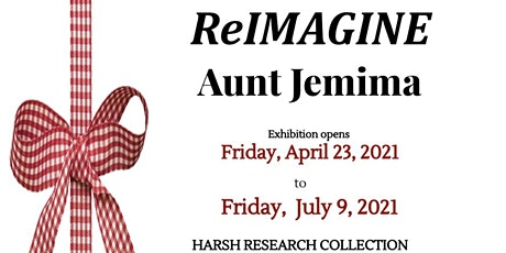 ReIMAGINE Aunt Jemima Exhibition VIRTUAL OPENING April 23, 2021 1 PM tickets