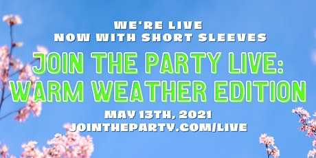 Join the Party LIVE - Spring! tickets
