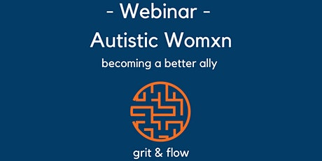 Being a Better Ally to Autistic Womxn in the Workplace! tickets