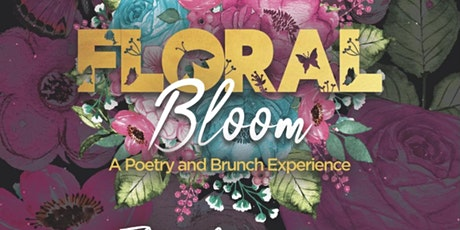 """Floral Bloom - """"A Poetry And Brunch Soiree"""" tickets"""