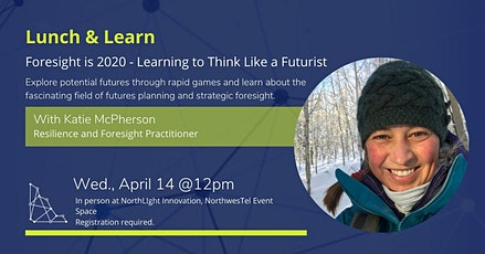 Lunch and Learn: Foresight is 2020 - Learning to Think Like a Futurist tickets